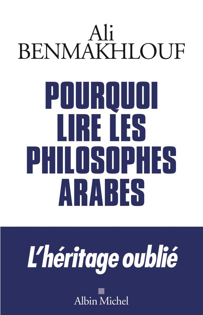 POURQUOI_LIRE_LES_PHILOSOPHES_ARABES_new.qxp_Mise en page 1